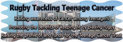 RugbyTTC.org the home of Rugby Tcakling Teenage Cancer